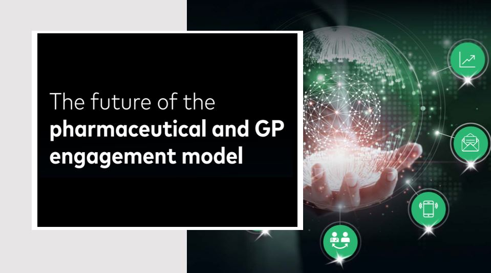 Marketing & Strategy - The future of the pharmaceutical and GP engagement model