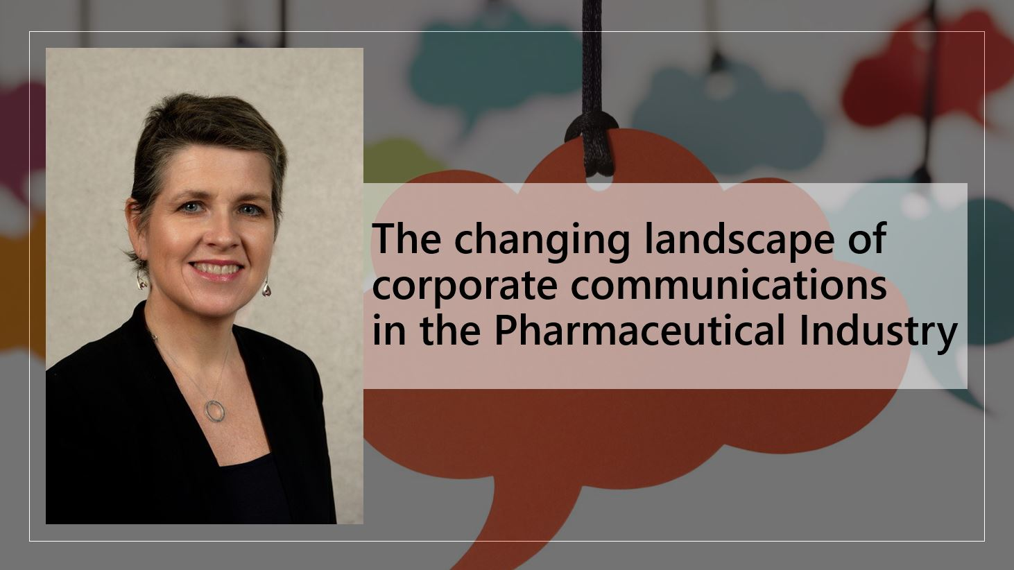 Communication Public Relations Pharma Biotech Medtech - The changing landscape of Pharma corporate communications - interview