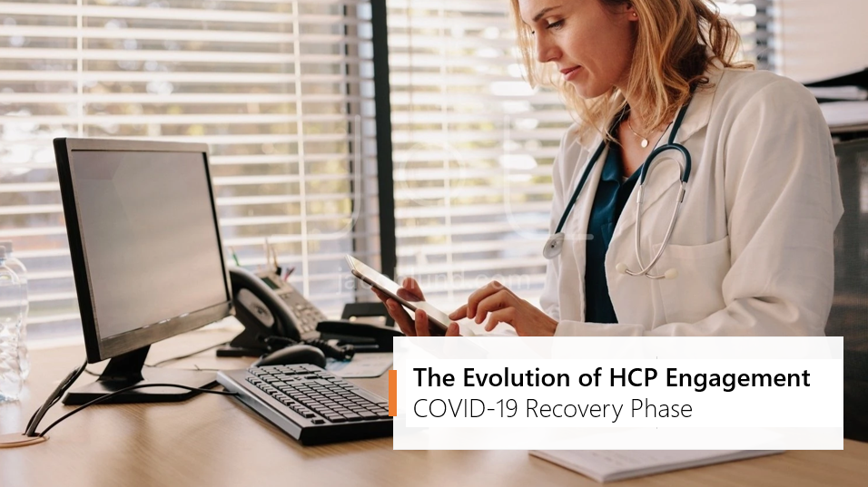 Marketing Pharma Biotech Healthcare - The evolution of HCP engagement - COVID-19 recovery phase
