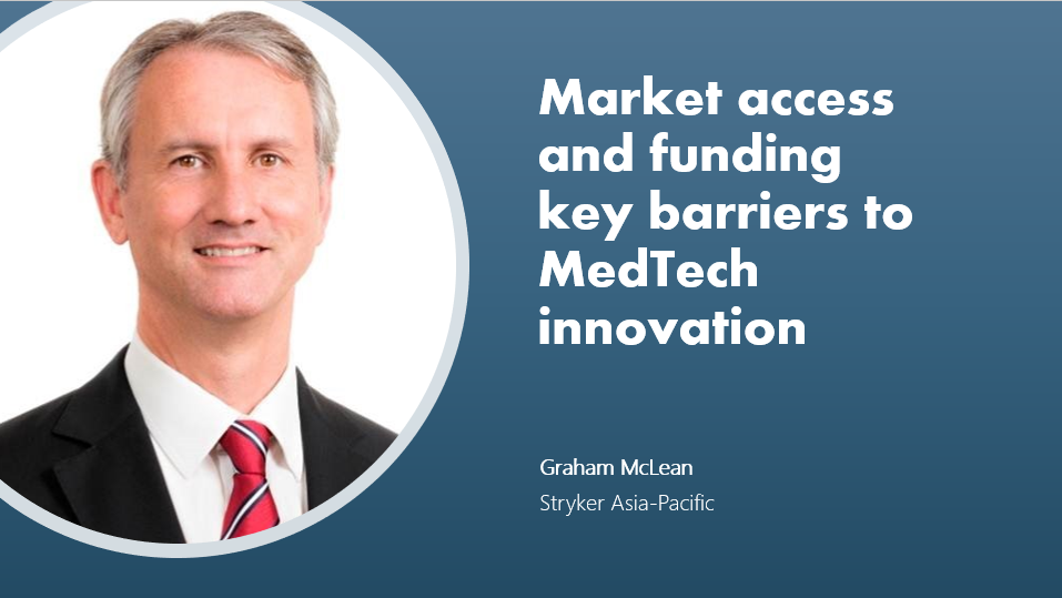 MedTech News - Market access and funding key barriers to MedTech innovation, says President of Stryker Asia-Pacific