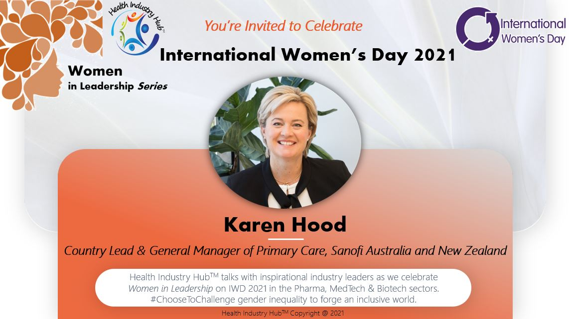 Leadership Management Qualities - Sanofi's Country Lead Karen Hood talks equal voice, resources and support for women on International Women's Day