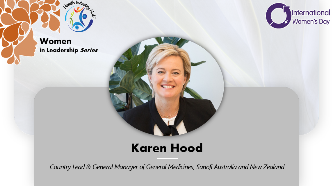 Leadership Management Qualities - Sanofi's Country Lead Karen Hood talks equal voice, resources and support for women on International Women's Day - ChoosetoChallenge