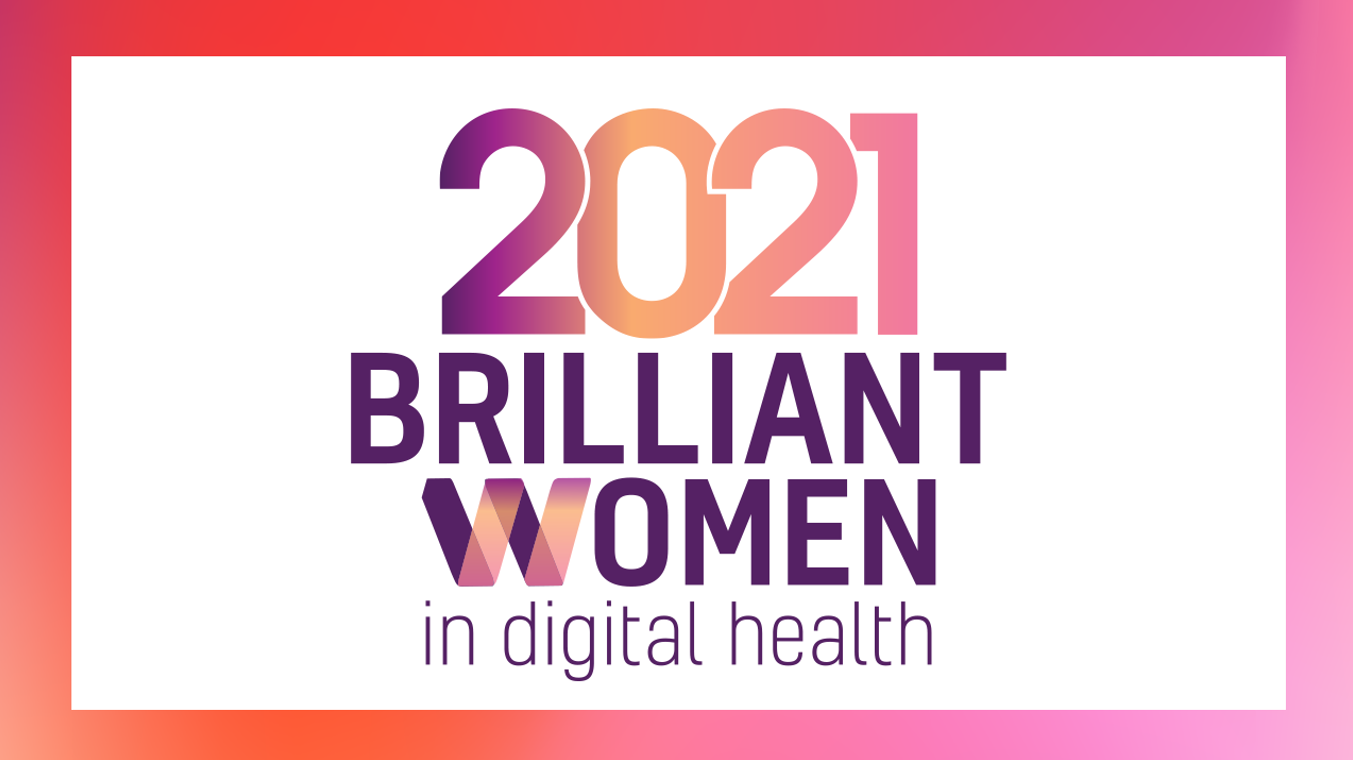 Healthcare Technology Digital Innovations - 2021 Brilliant Women in Digital Health: recognising and celebrating 25 women in digital health