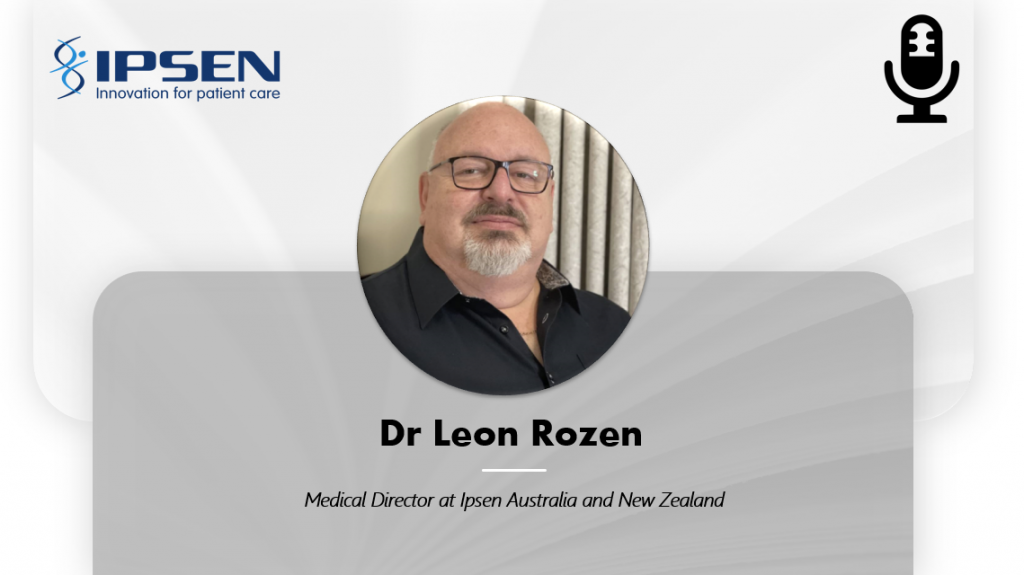 Medical Pharma Biotech MedTech - The changing face of Medical Affairs from a support function to a strategic partner - Dr Leon Rozen, Ipsen